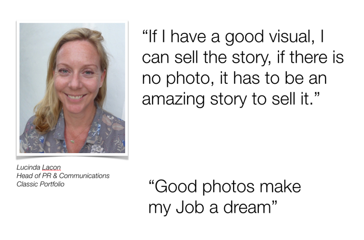 """If I have a good visual, I can sell the story: if there is no photo, it has to be an amazing story to sell it "" Lucinda Lacon"