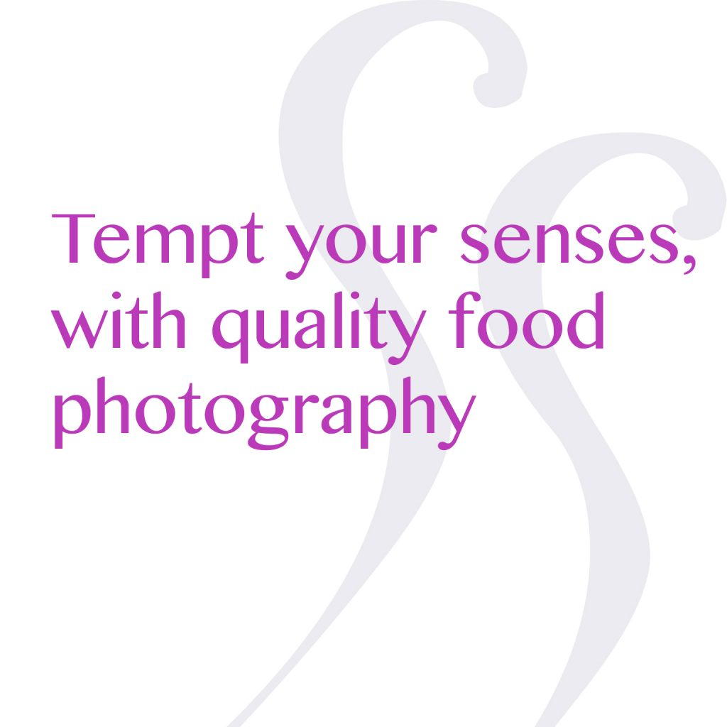 Tempt your senses with quality food photography