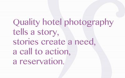 Quality Hotel photography tells a story, stories create a need, a call to action, a reservation.